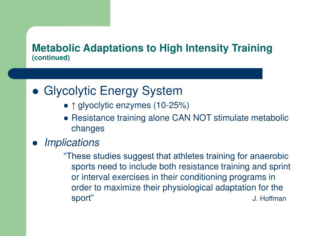 Metabolic Adaptations to High Intensity Training