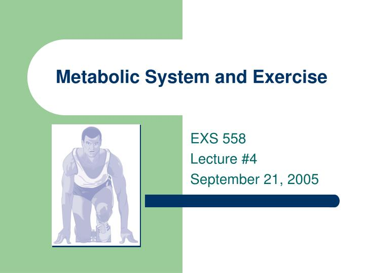 Metabolic system and exercise l.jpg
