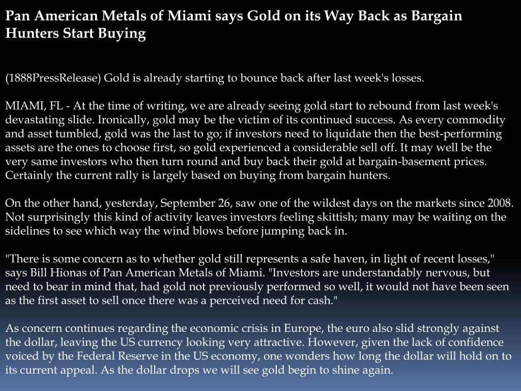 Pan American Metals of Miami says Gold on its Way Back as Bargain Hunters Start Buying