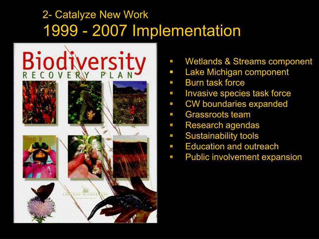 2- Catalyze New Work