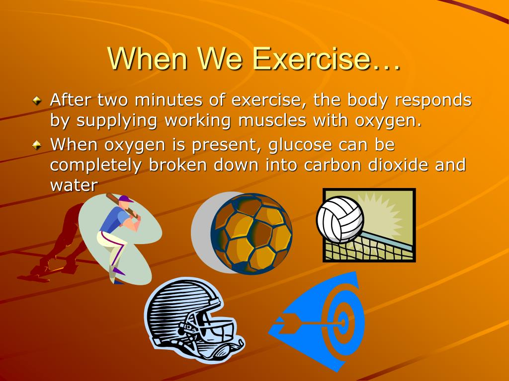 When We Exercise…