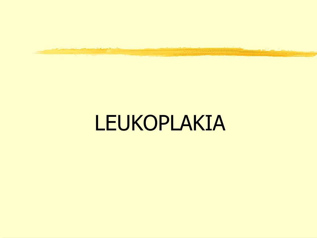 LEUKOPLAKIA