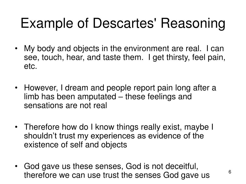 rene descartes attempt to prove the existence and reality of himself In the third meditation, descartes states two arguments attempting to prove god's existence, the trademark argument and the traditional cosmological argument although his arguments are strong and relatively truthful, they do no prove the existence of god.