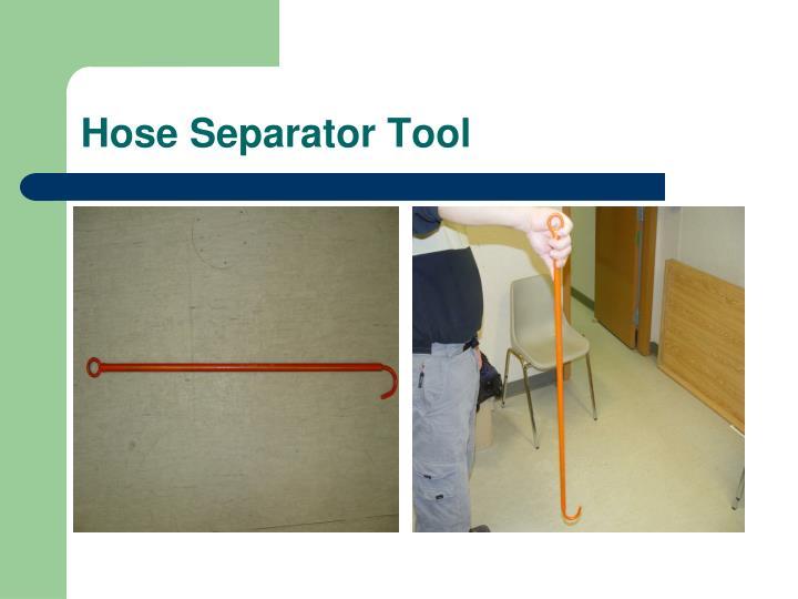 Hose Separator Tool