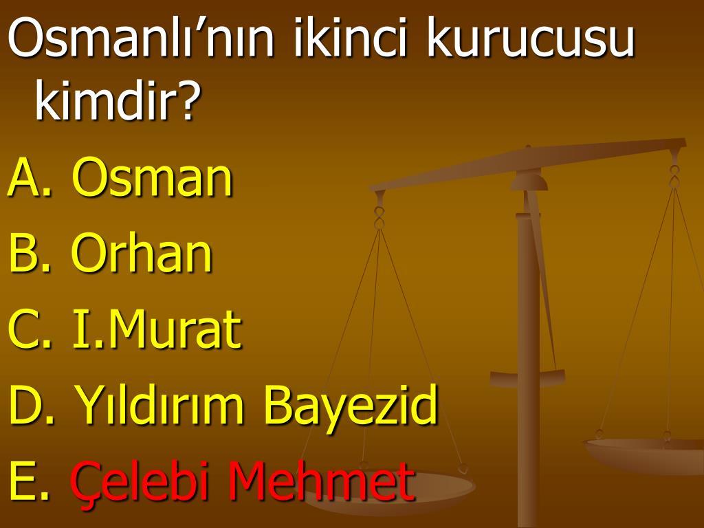 Osmanlı'nın ikinci kurucusu kimdir?