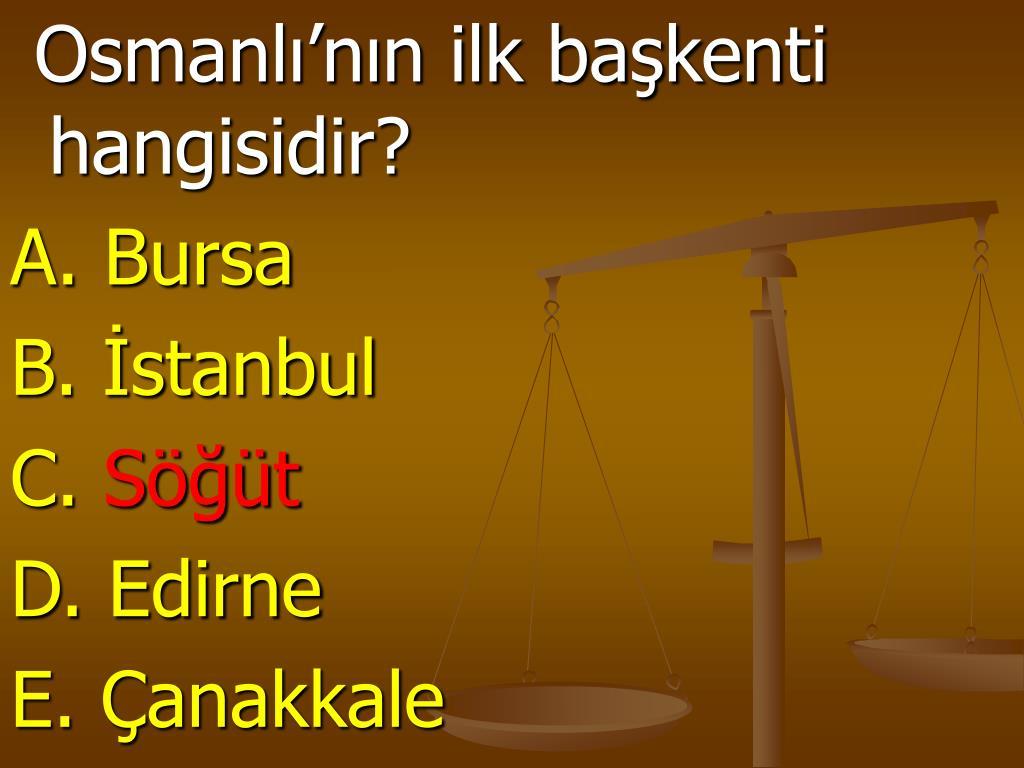 Osmanlı'nın ilk başkenti hangisidir?