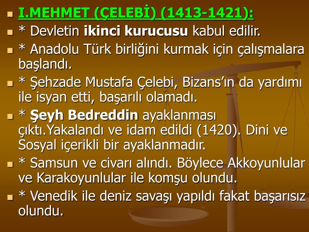 I.MEHMET (ÇELEBİ) (1413-1421):