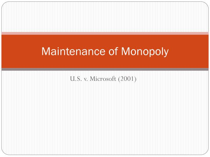 Maintenance of monopoly