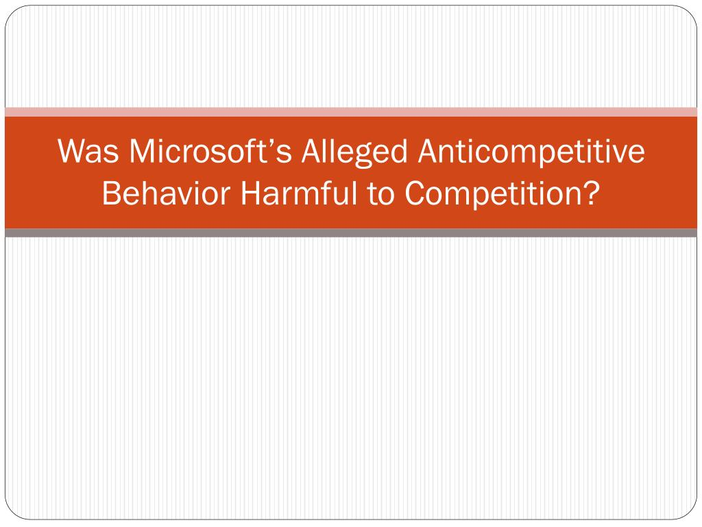 Was Microsoft's Alleged Anticompetitive Behavior Harmful to Competition?