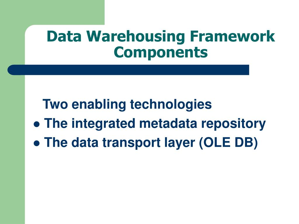 Data Warehousing Framework Components