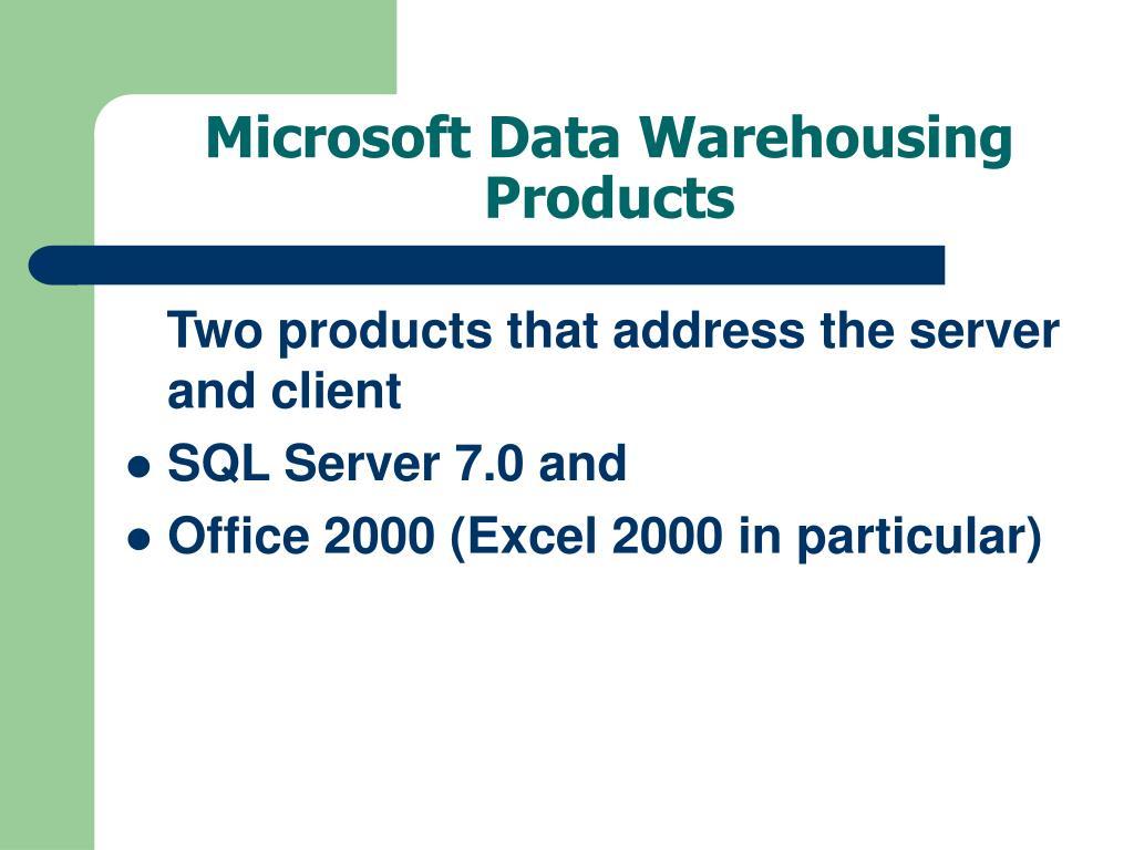 Microsoft Data Warehousing Products