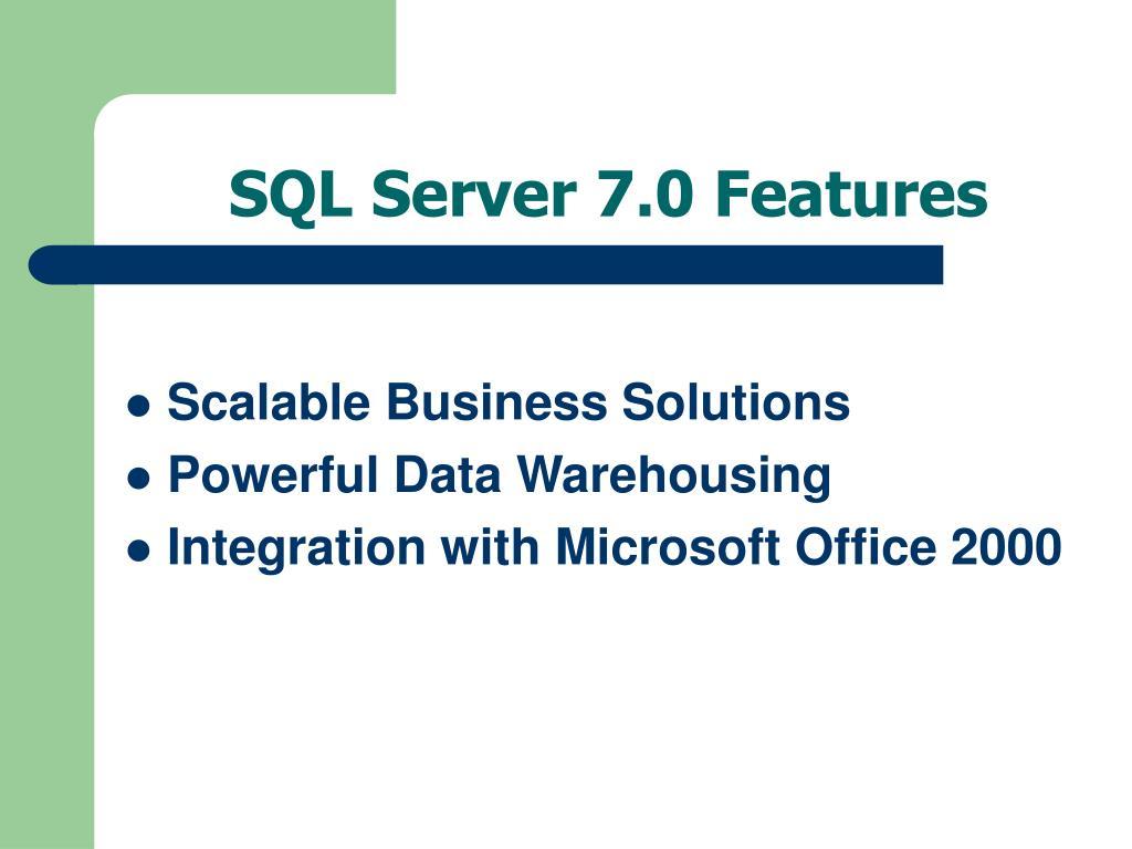 SQL Server 7.0 Features