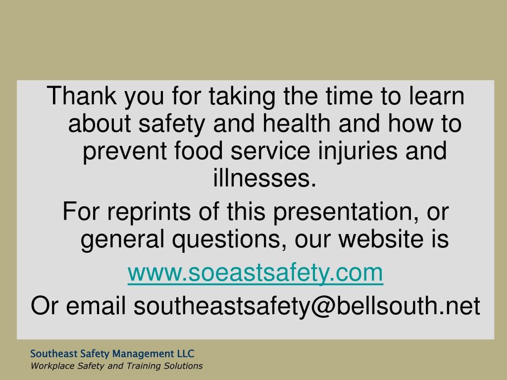 Thank you for taking the time to learn about safety and health and how to prevent food service injuries and illnesses.
