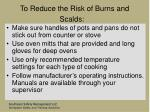 to reduce the risk of burns and scalds90
