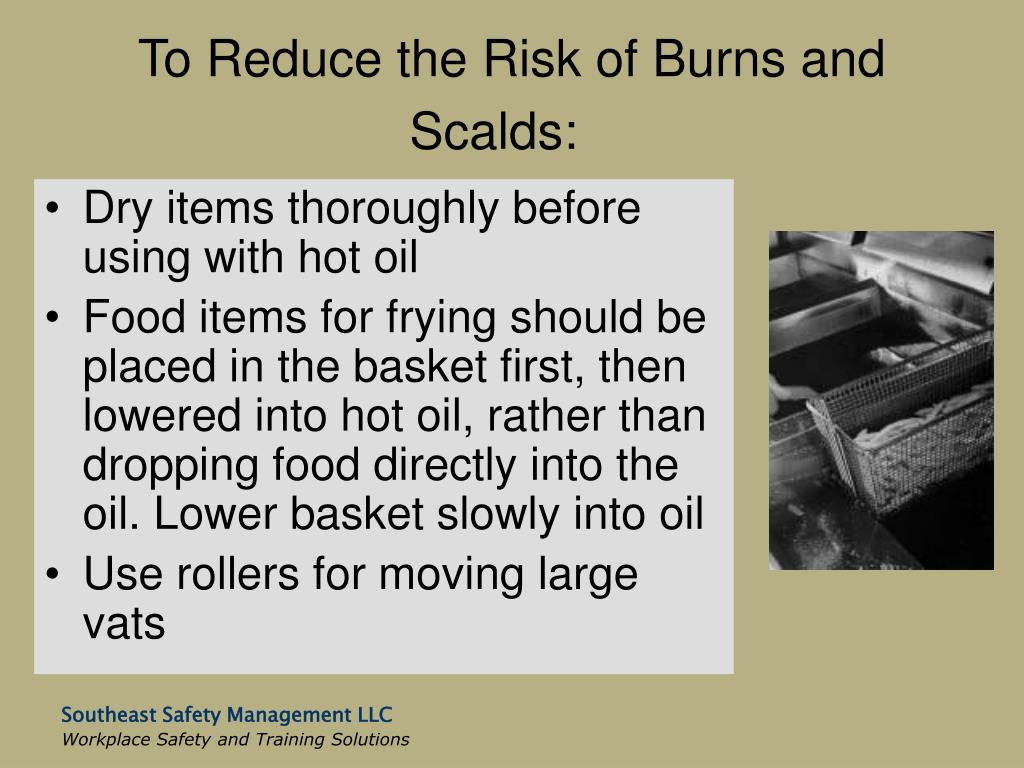 To Reduce the Risk of Burns and Scalds: