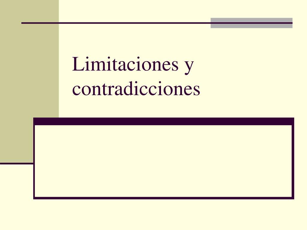 Limitaciones y contradicciones