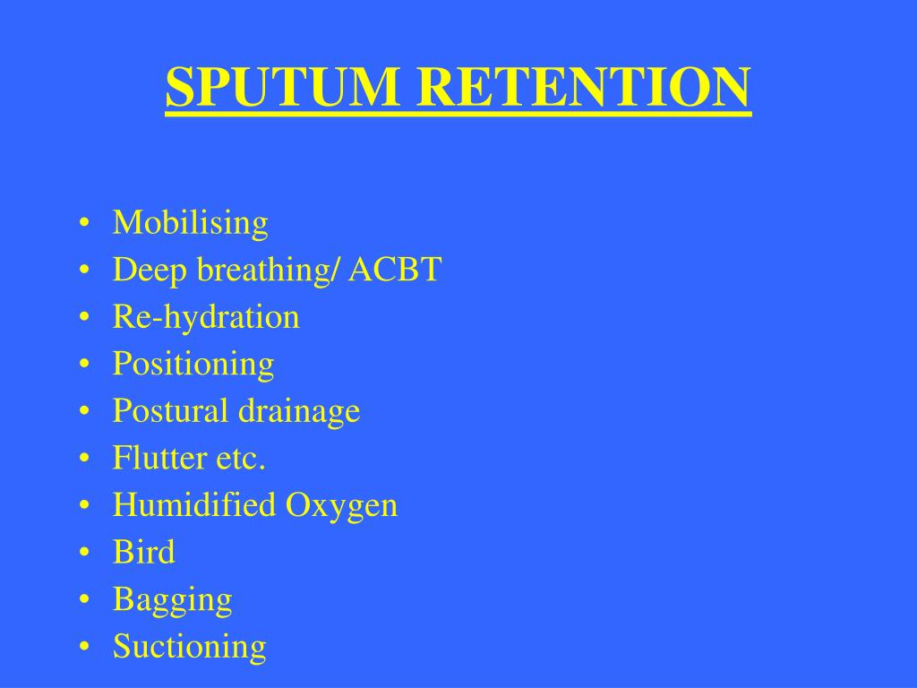 SPUTUM RETENTION