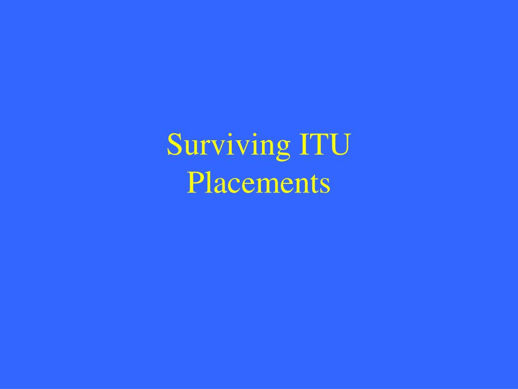 Surviving ITU