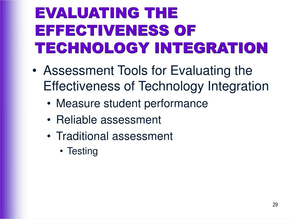EVALUATING THE EFFECTIVENESS OF TECHNOLOGY INTEGRATION