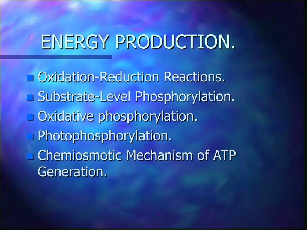 ENERGY PRODUCTION.