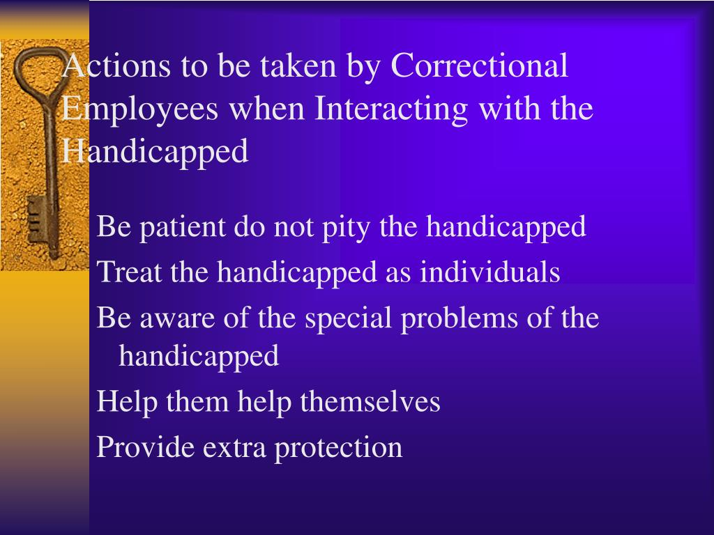 Actions to be taken by Correctional Employees when Interacting with the Handicapped