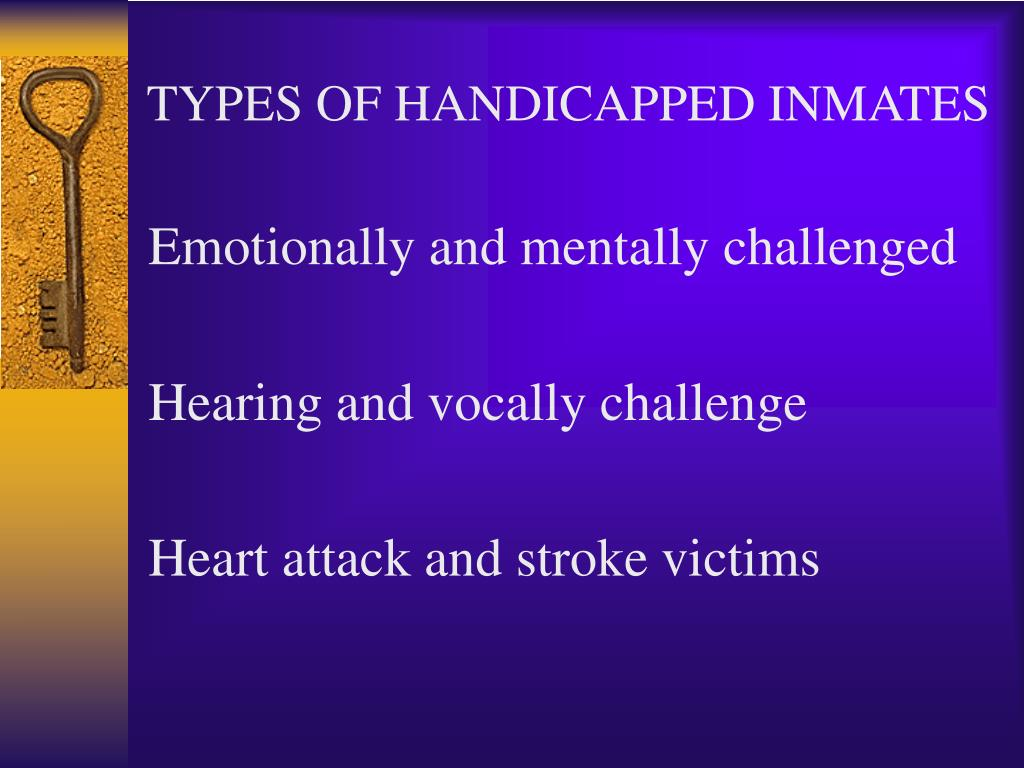 TYPES OF HANDICAPPED INMATES