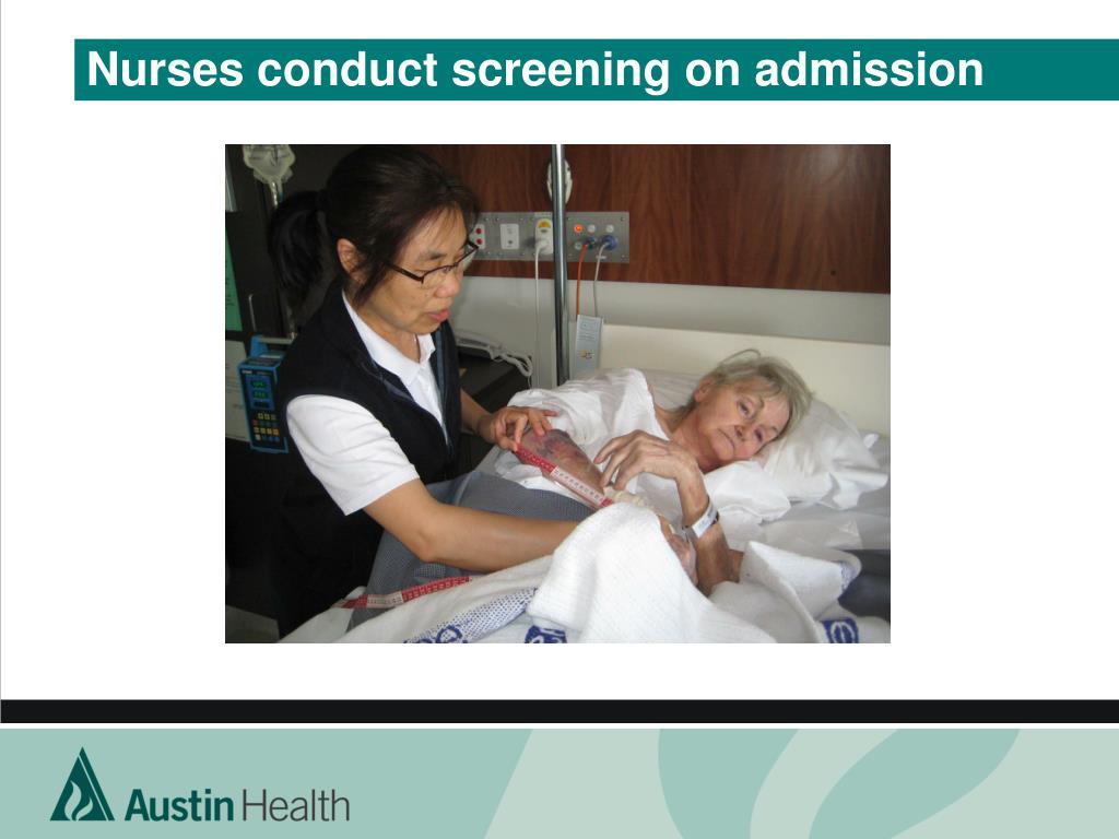 Nurses conduct screening on admission