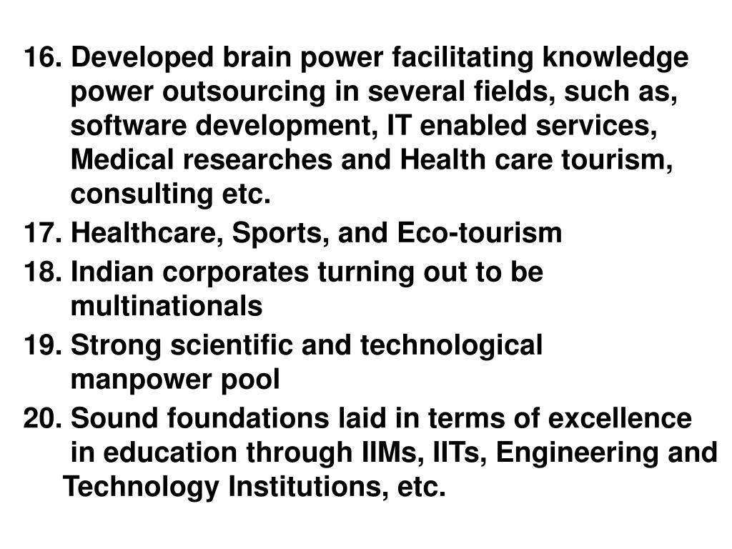 16. Developed brain power facilitating knowledge