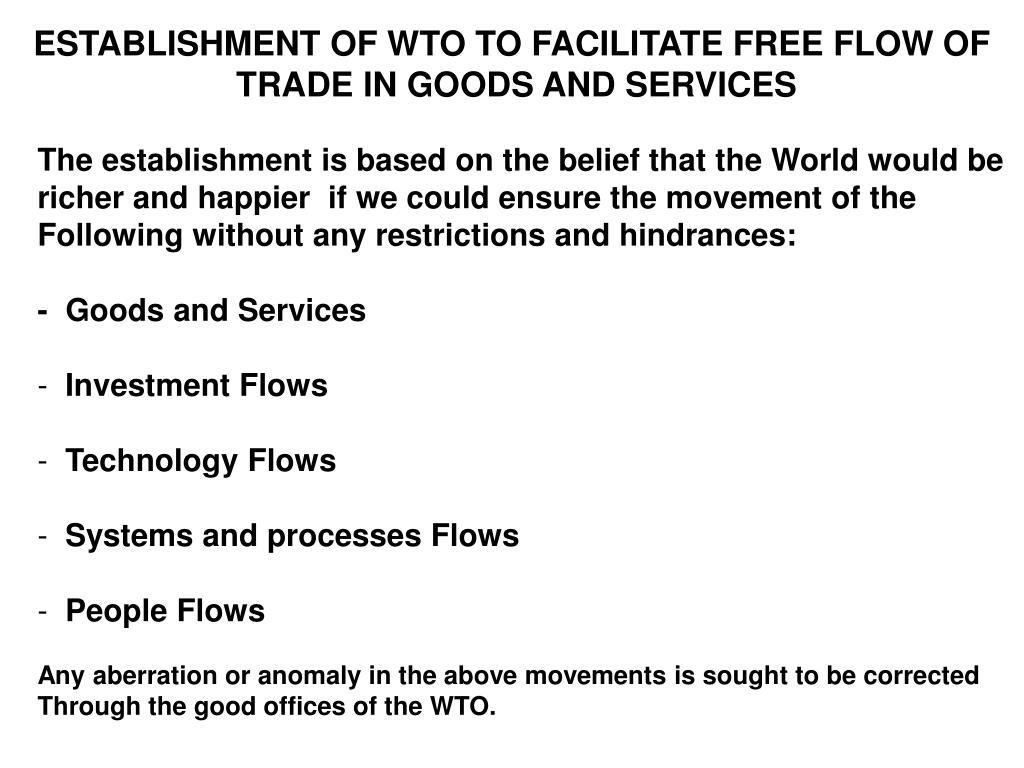 ESTABLISHMENT OF WTO TO FACILITATE FREE FLOW OF