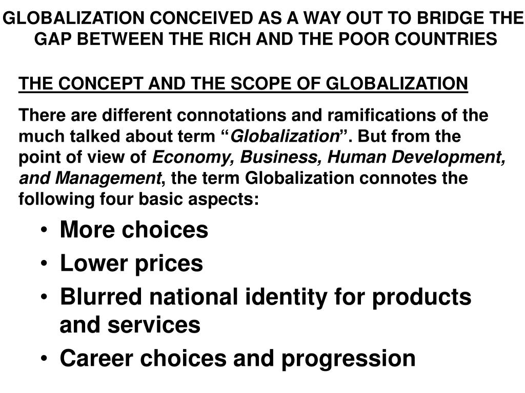 GLOBALIZATION CONCEIVED AS A WAY OUT TO BRIDGE THE