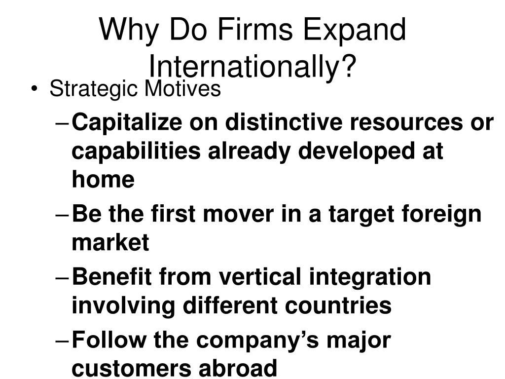 Why Do Firms Expand Internationally?