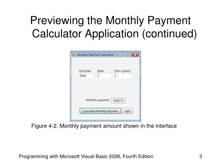 Previewing the monthly payment calculator application continued