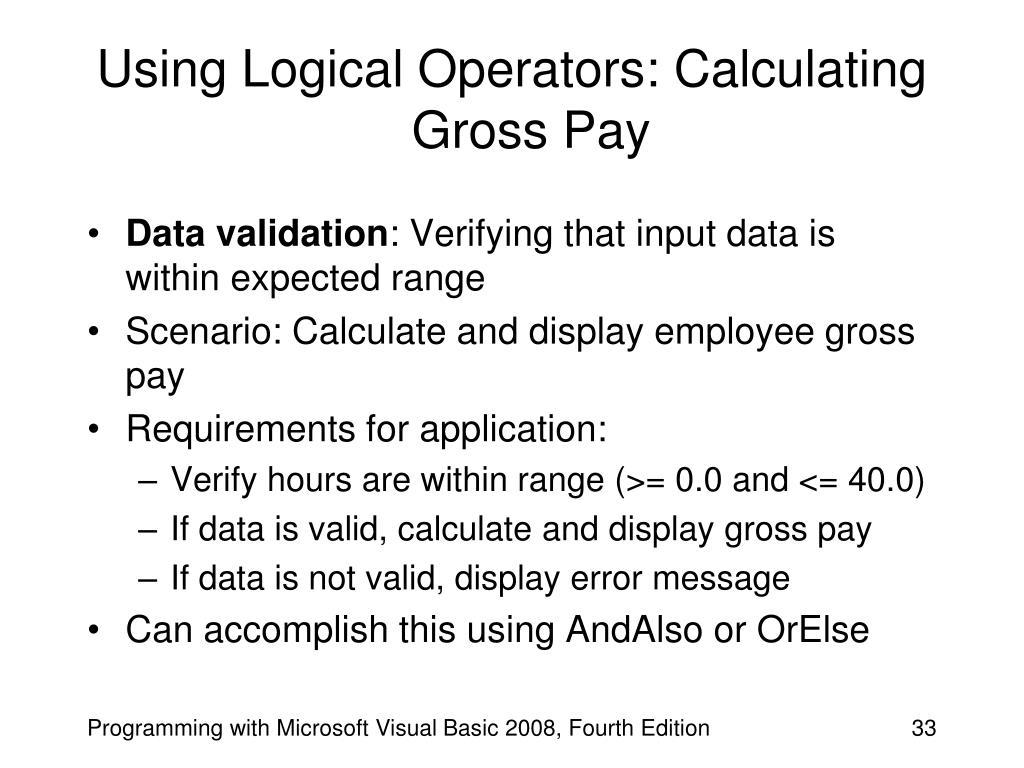 Using Logical Operators: Calculating Gross Pay