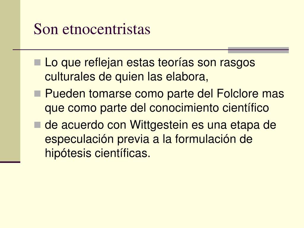 Son etnocentristas