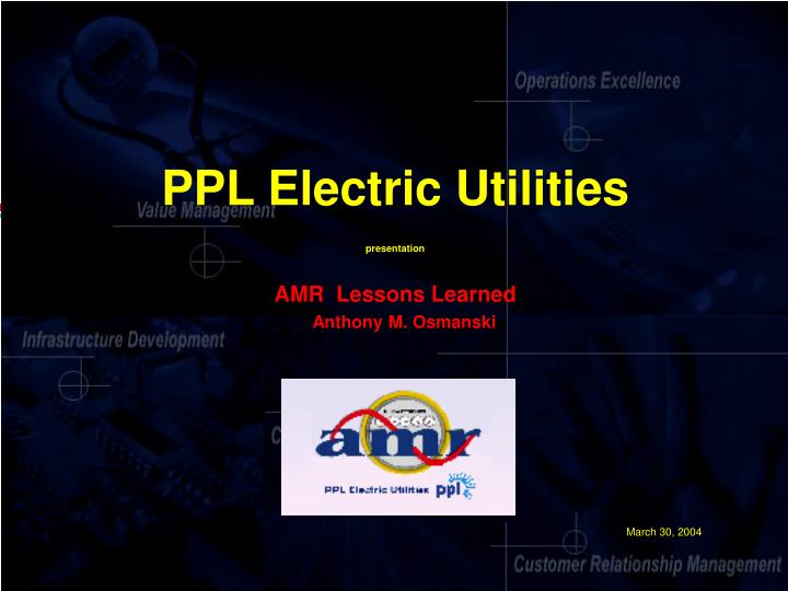 Ppl electric utilities presentation amr lessons learned anthony m osmanski