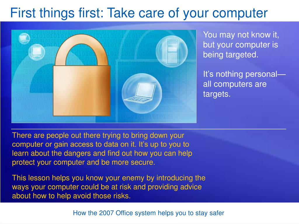 First things first: Take care of your computer