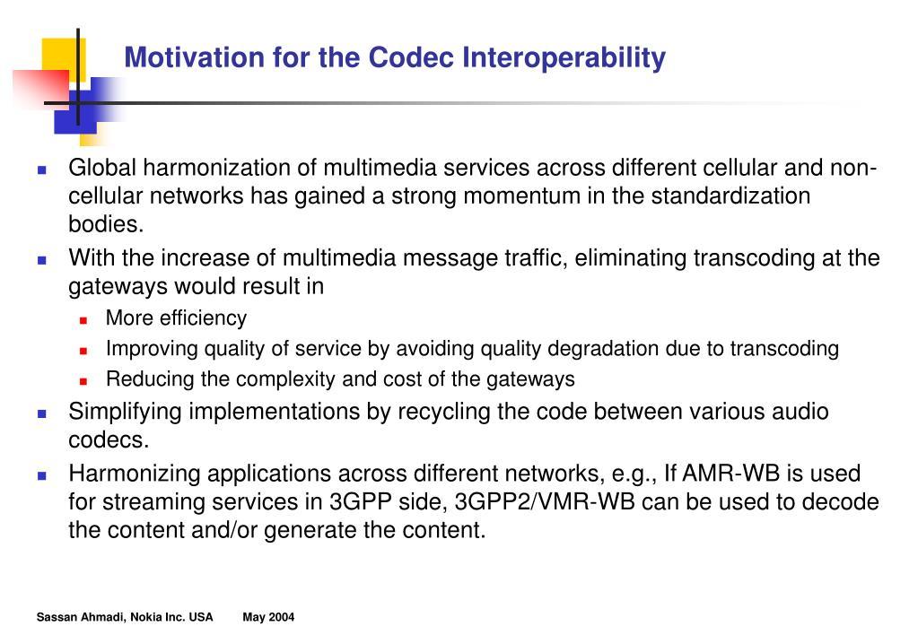Motivation for the Codec Interoperability