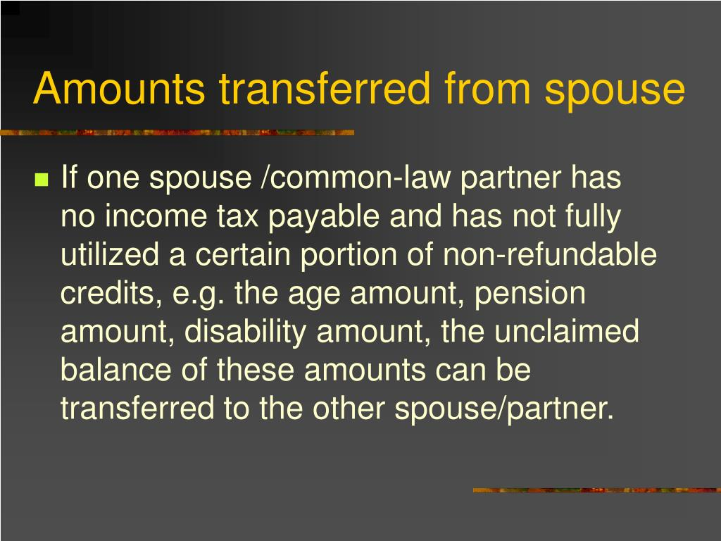 Amounts transferred from spouse