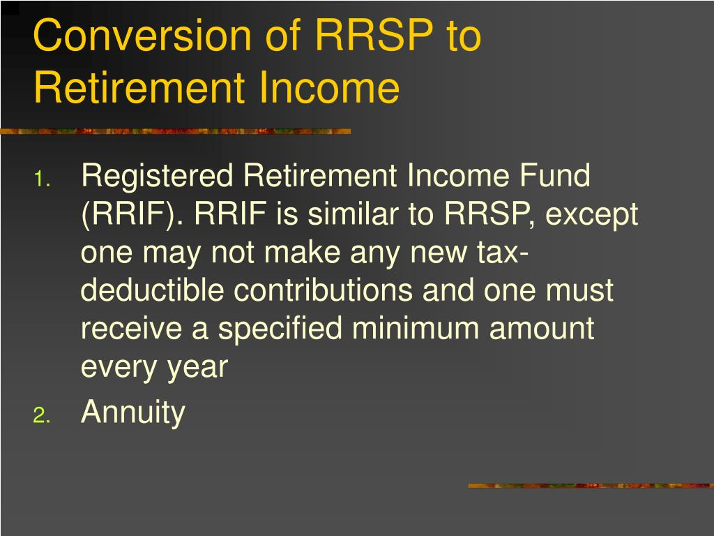 Conversion of RRSP to Retirement Income