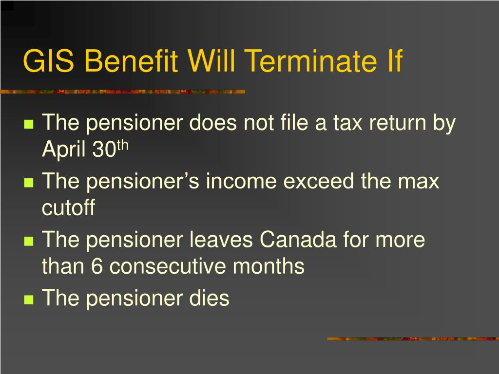 GIS Benefit Will Terminate If