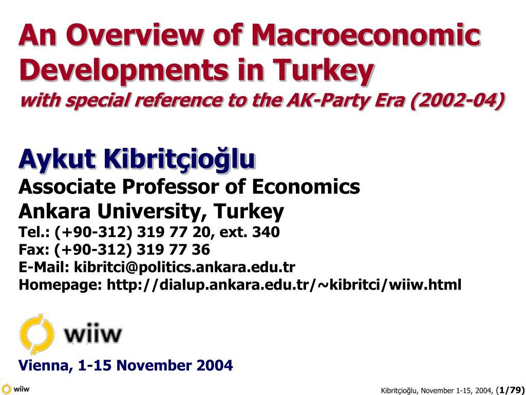 An Overview of Macroeconomic  Developments in Turkey