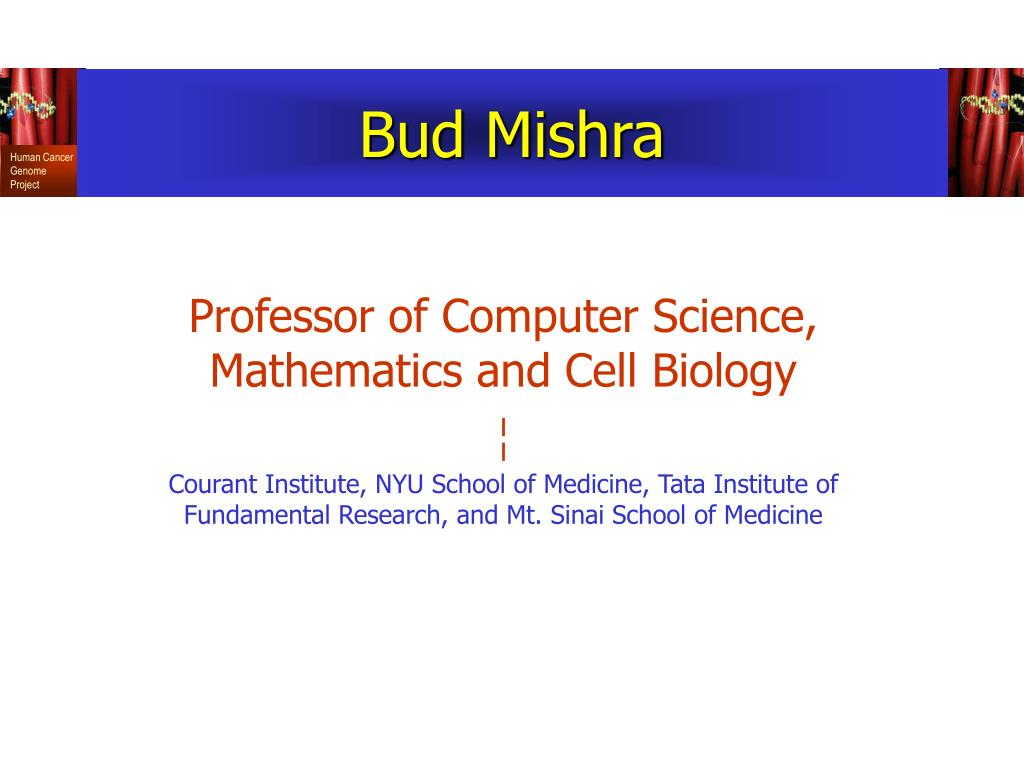 Professor of Computer Science, Mathematics and Cell Biology