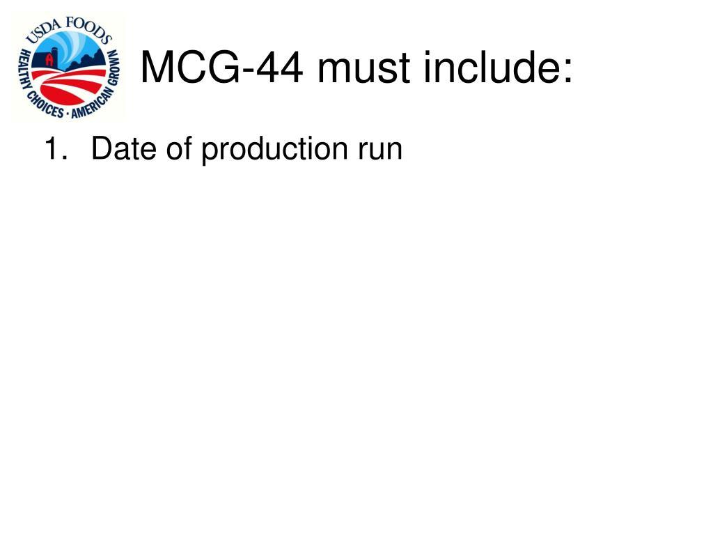 MCG-44 must include: