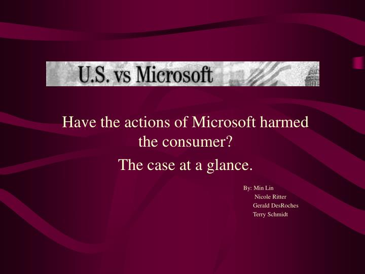 Have the actions of Microsoft harmed the consumer?