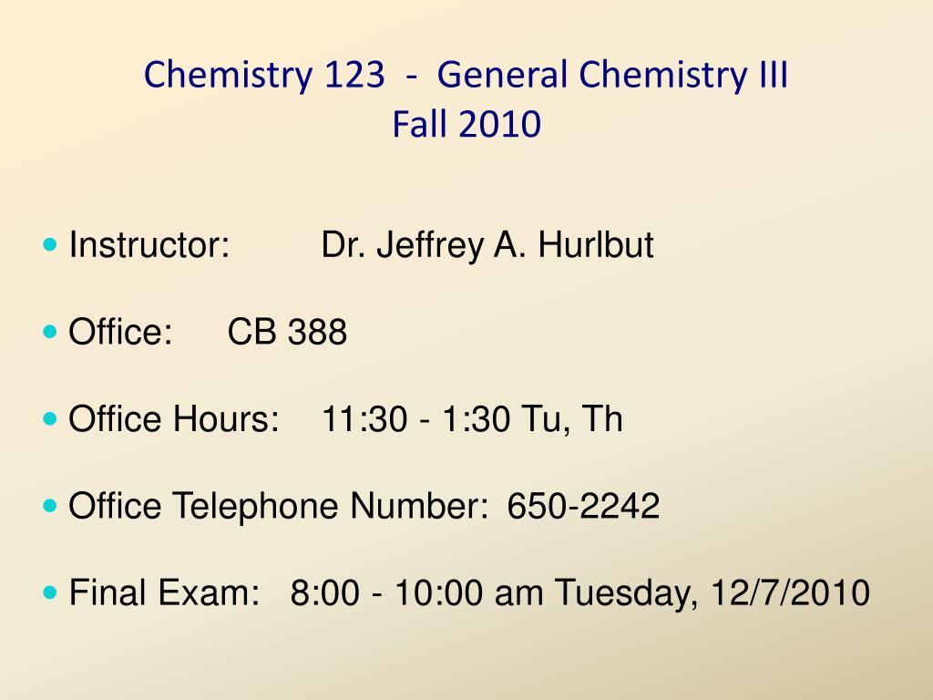 Chemistry 123  -  General Chemistry III