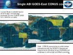 single abi goes east conus coverage