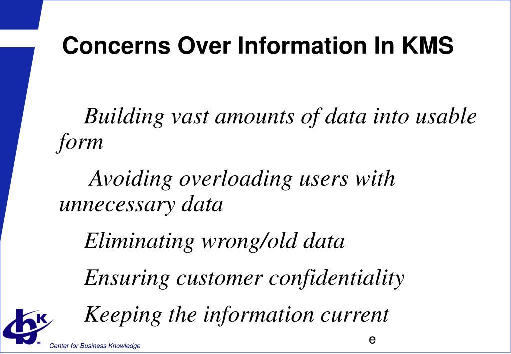 Concerns Over Information In KMS