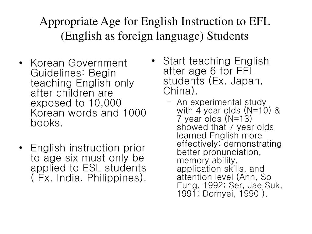 Korean Government Guidelines: Begin teaching English only after children are exposed to 10,000 Korean words and 1000 books.