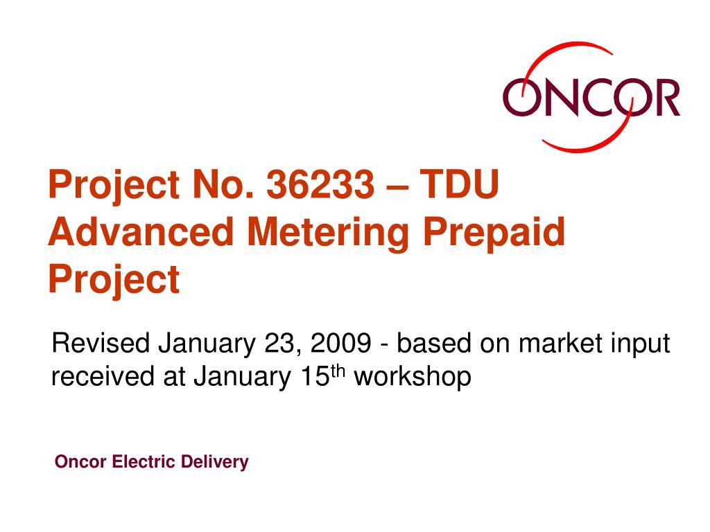 project no 36233 tdu advanced metering prepaid project