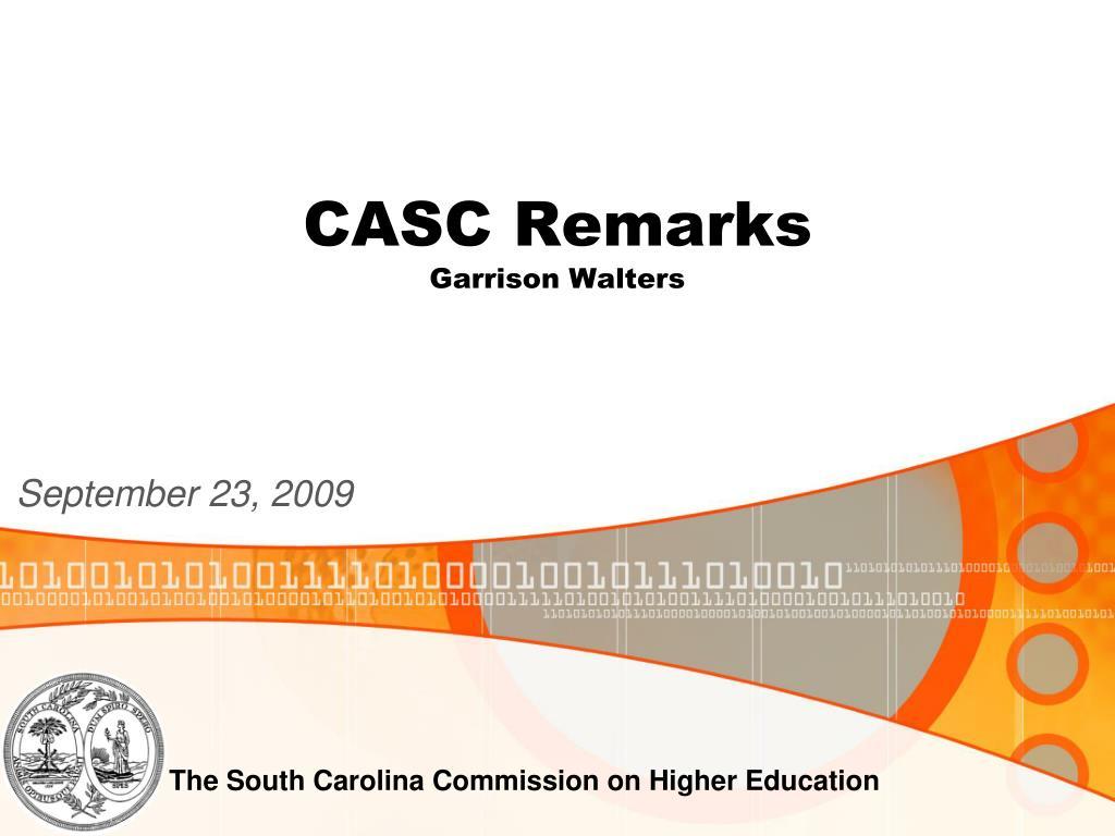 CASC Remarks